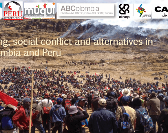 Mining, Social Conflict and Alternatives in Colombia and Peru