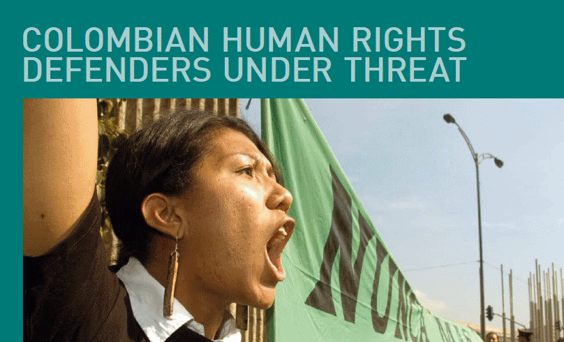 Climate of Fear: Colombian Human Rights Defenders under Threat