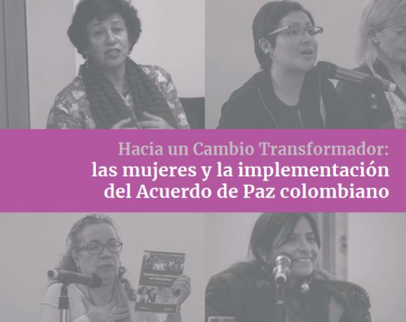 Hacia un cambio transformador: las mujeres y la implementación del Acuerdo de Paz colombiano