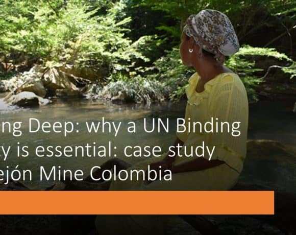 Digging Deep: Mining in Colombia & the urgent need for a UN Binding Treaty