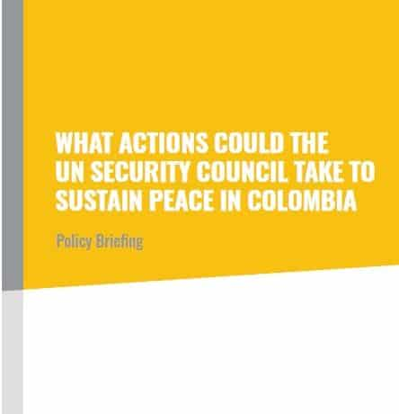ABColombia Policy Briefing for the UN Security Council